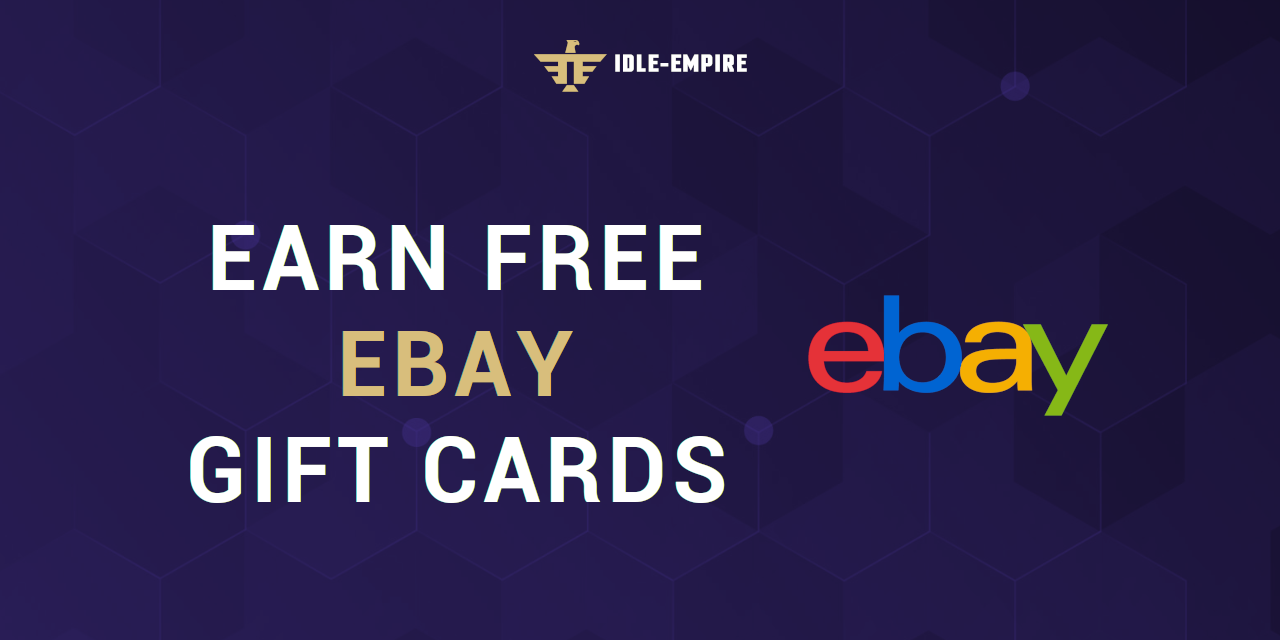 Earn Free Ebay Gift Cards In 2020 Idle Empire