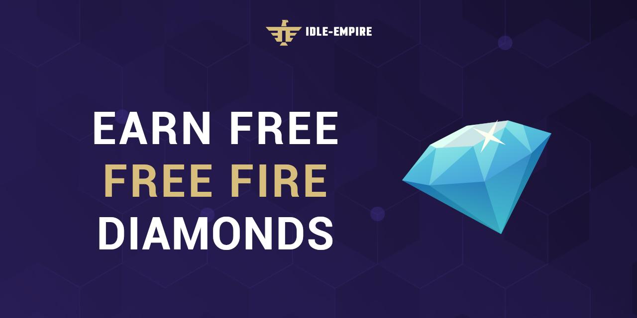 Earn Free Free Fire Diamonds In 2021 - Idle-Empire