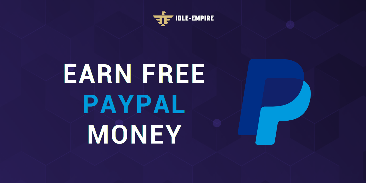 Earn Free Paypal Money In 2021 Idle Empire