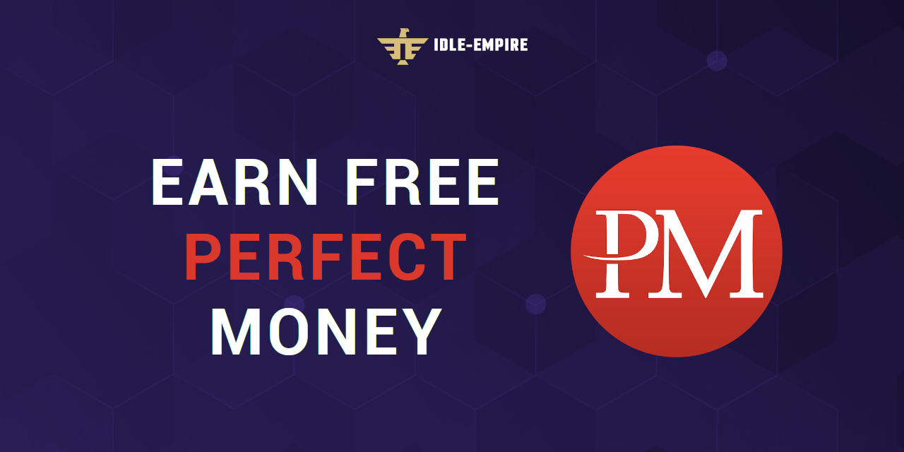 Earn Free Perfect Money In 20   Idle Empire